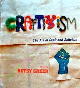 Craftivism, a book edited by Betsy Greer encourages craft with activitism and so does Mary Ellen Beads, Albuquerque.